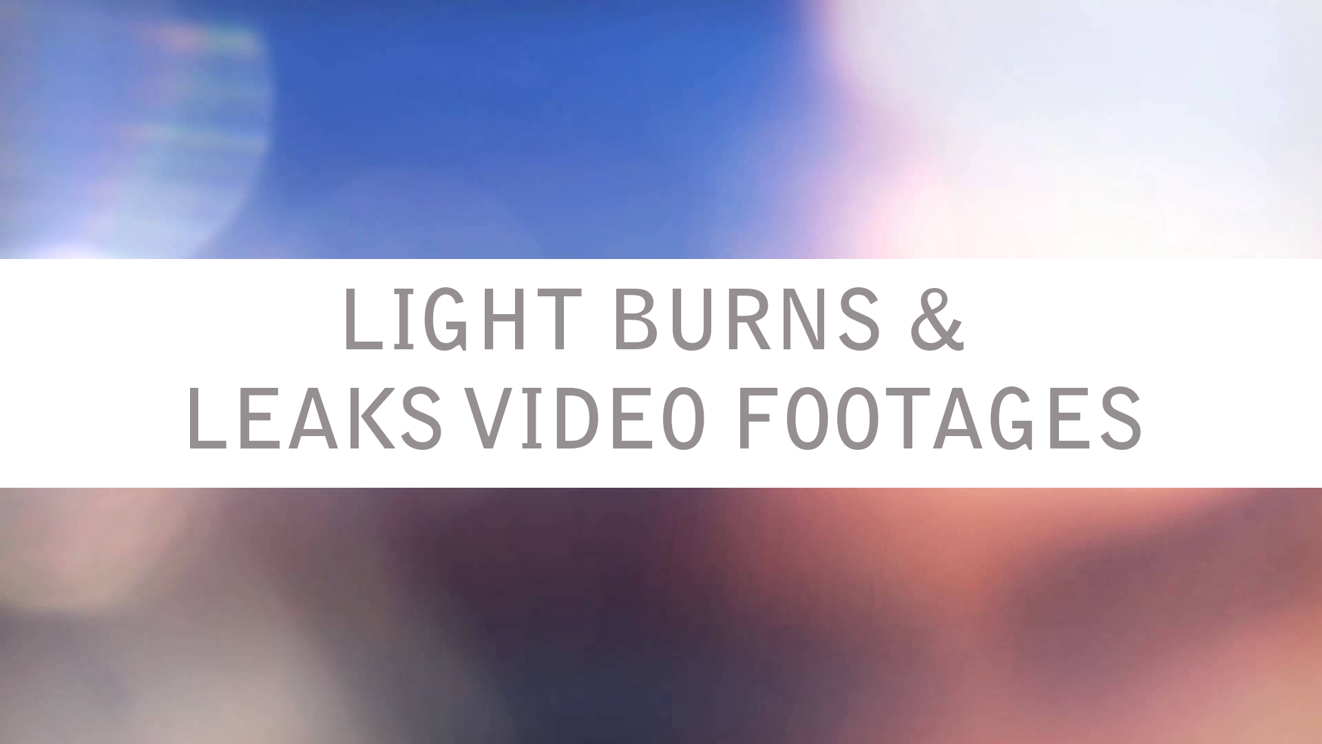 Light burns & leaks footages